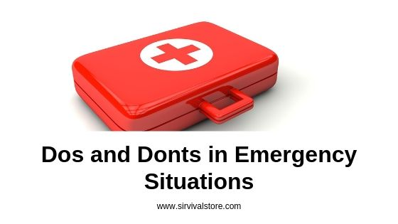 Dos and Donts in Emergency Situations - SirVivalStore